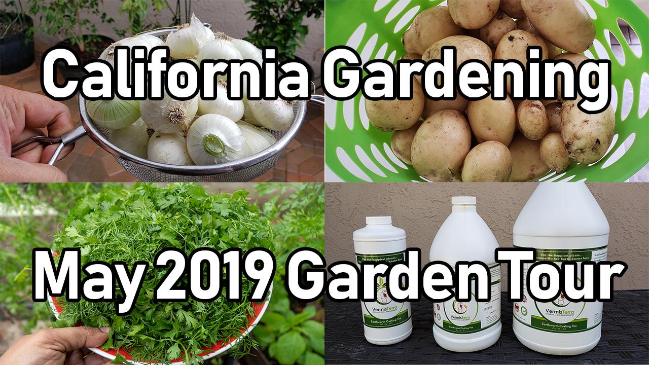 California Gardening Garden Tour – May 2019 Organic Gardening Tips & Advice
